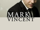 Australia's Young Tenor Mark Vincent